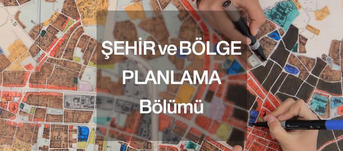 Şehir ve Bölge Planlama bölümü nedir- şehir ve bölge planlama hakkında detaylı bilgi, şbp iş olanakları