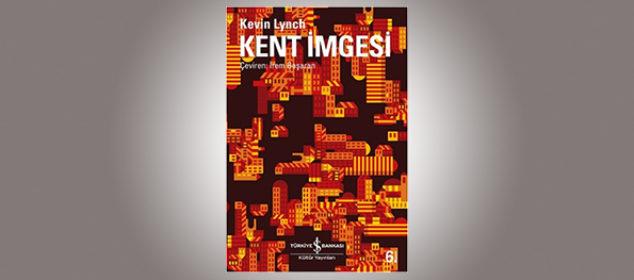 kent imgesi kitabı kevin lynch, kent bileşenleri, kent elemanları, urban elements,