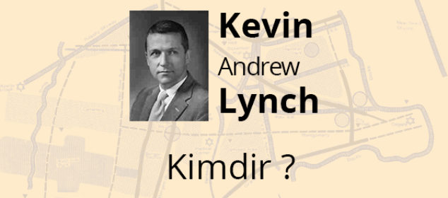 Kevin Lynch - Kevin Lynch kimdir - kevin lynch eserleri- kevin lynch kitap