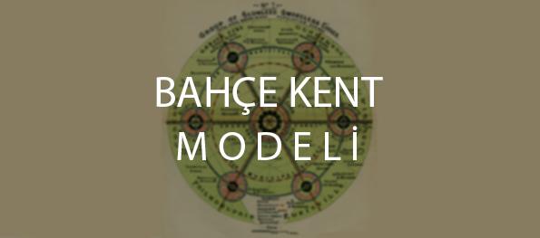 bahçe kent modeli-bahçekent modeli-ebenezer howard bahçe kent