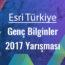 Esri Türkiye-Esri Genç Bilginler Programı-Esri Türkiye Genç Bilginler 2017 Yarışma