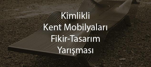 kent mobilyaları tasarim yarışması-Kimlikli Kent Mobilyaları Fikir Tasarım Yarışması