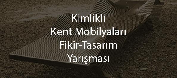 kent mobilyaları tasarim yarışması-Kimlikli Kent Mobilyaları Fikir Tasarım Yarışması-kent mobilyaları