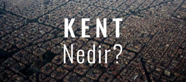 kent nedir-şehir nedir-kent ile şehir farkı-kent ve şehir farkı var mı- kentleşme-şehir ve bölge planlama